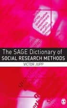 The SAGE Dictionary of Social Research Methods ebook by Victor Jupp