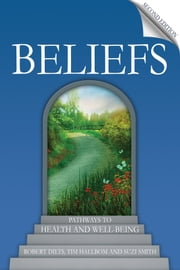 Beliefs - Pathways to health and well-being ebook by Robert Dilts,Tim Hallbom,Suzi Smith