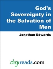 God's Sovereignty in the Salvation of Men ebook by Edwards, Jonathan