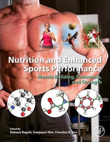 Nutrition and Enhanced Sports Performance - Muscle Building, Endurance, and Strength ebook by