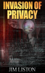Invasion of Privacy and Other Short Stories ebook by Jim Liston