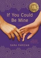 If You Could Be Mine - A Novel ebook by Sara Farizan