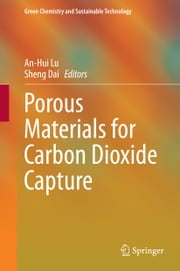Porous Materials for Carbon Dioxide Capture ebook by An-Hui Lu,Sheng Dai