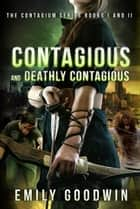 Contagious and Deathly Contagious ebook by Emily Goodwin