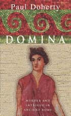 Domina - Murder and intrigue in Ancient Rome eBook by Paul Doherty