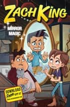Zach King: Mirror Magic ebook by Zach King