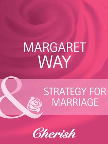 Strategy For Marriage (Mills & Boon Cherish) (Contract Brides, Book 2) ebook by Margaret Way