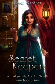 Secret Keepers - The Afterlife Series, #3 ebook by Gwen Gardner