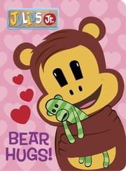 Bear Hugs! (Julius Jr.) ebook by Andrea Posner-Sanchez,Random House