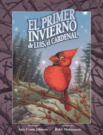 El primer invierno de Luis, el cardenal ebook by Amy Crane Johnson
