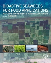 Bioactive Seaweeds for Food Applications - Natural Ingredients for Healthy Diets ebook by Yimin Qin
