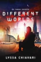 Different Worlds - An Iamos Novella ebook by Lyssa Chiavari