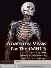 Anatomy Vivas for the Intercollegiate MRCS ebook by Nick Aresti, Manoj Ramachandran, Professor Mark Stringer