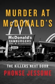 Murder at McDonald's - The Killers Next Door ebook by Phonse Jessome