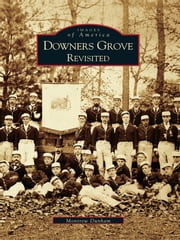 Downers Grove Revisited ebook by Montrew Dunham