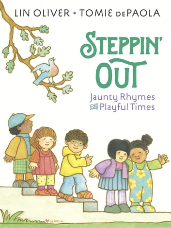 Steppin' Out - Jaunty Rhymes for Playful Times ebook by Lin Oliver