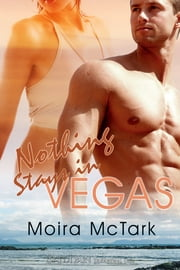 Nothing Stays in Vegas ebook by Moira McTark