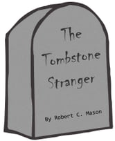 The Tombstone Stranger ebook by Robert C. Mason