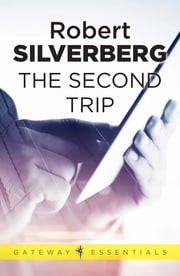 The Second Trip ebook by Robert Silverberg