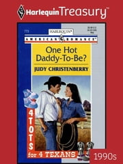 One Hot Daddy-To-Be? ebook by Judy Christenberry