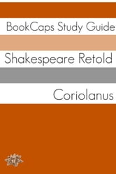 Coriolanus In Plain and Simple English (A Modern Translation and the Original Version) ebook by BookCaps