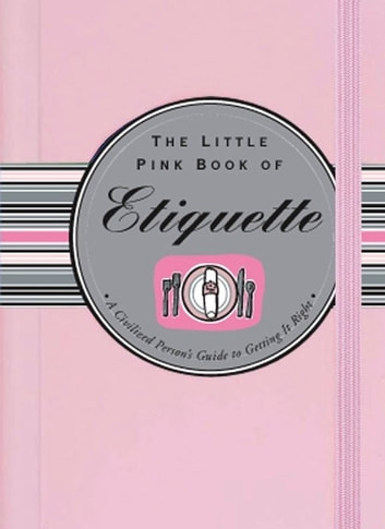The Little Pink Book of Etiquette ebook by Ruth Cullen