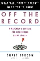 Off the Record ebook by Craig Gordon,Stephen Kindel