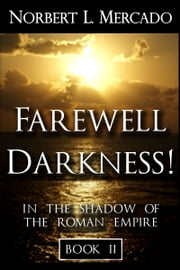 Farewell Darkness! ebook by Norbert Mercado