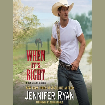When It's Right - A Montana Men Novel audiobook by Jennifer Ryan