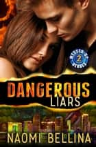 Dangerous Liars - Messed-Up Heroes, #2 ebook by Naomi Bellina