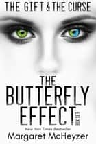 The Gift and The Curse Box Set: The Butterfly Effect ebook by Margaret McHeyzer