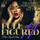 Full Figured 11 audiobook by Treasure Hernandez, Katt, Carl Weber