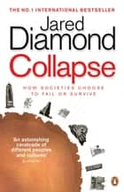 Collapse - How Societies Choose to Fail or Survive eBook by Jared Diamond