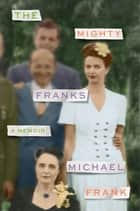 The Mighty Franks - A Memoir ebook by Michael Frank