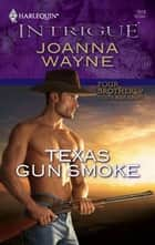 Texas Gun Smoke ebook by Joanna Wayne