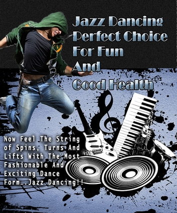 Jazz Dancing ebook by Anonymous