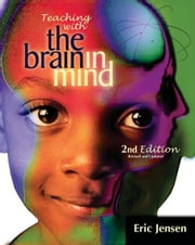 Teaching with the Brain in Mind, 2nd Edition ebook by Jensen, Eric
