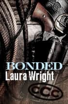Bonded ebook by Laura Wright
