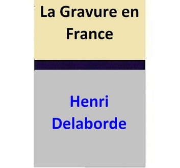 La Gravure en France ebook by Henri Delaborde