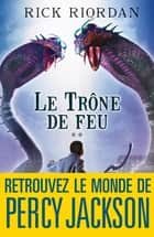 Le Trône de feu - Kane chronicles 2 ebook by Rick Riordan, Nathalie Serval