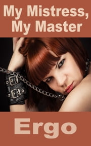 My Mistress, My Master ebook by Ergo