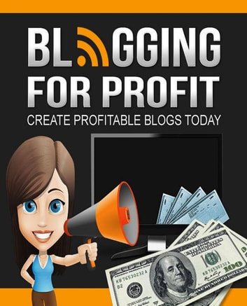 Blogging For Profit ebook by SoftTech