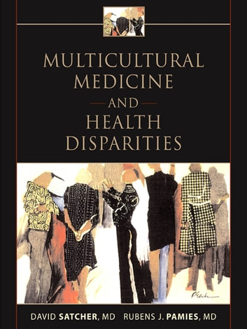 Multicultural Medicine and Health Disparities ebook by David Satcher,Rubens J. Pamies