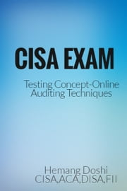 CISA Exam-Testing Concept-Online Auditing Techniques ebook by Hemang Doshi