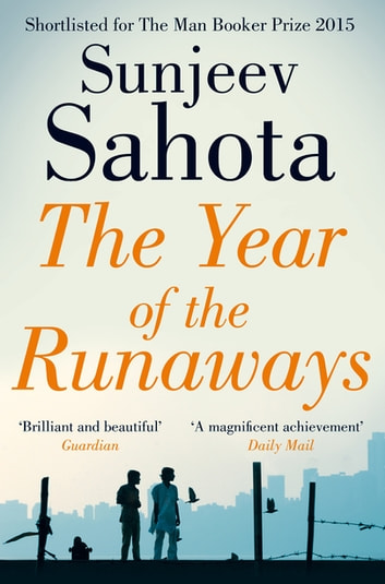 The Year of the Runaways eBook by Sunjeev Sahota