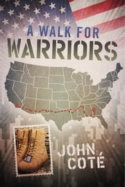 A Walk for Warriors ebook by John Cote'