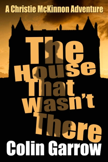 The House That Wasn't There ebook by Colin Garrow