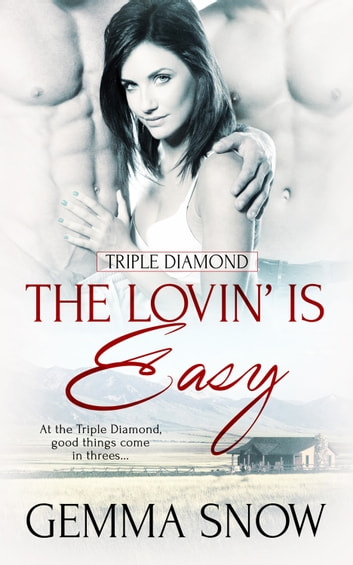 The Lovin' Is Easy ebook by Gemma Snow