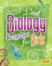 Cool Biology Activities for Girls ebook by Laura Christine Lewandowski