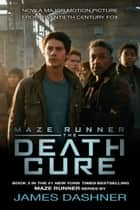 The Death Cure (Maze Runner, Book Three) ekitaplar by James Dashner
